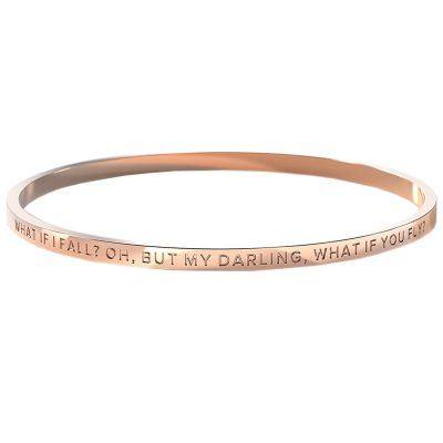 BE. // What if I fall? Oh, but my darling, what if you fly? Rose Gold Bangle