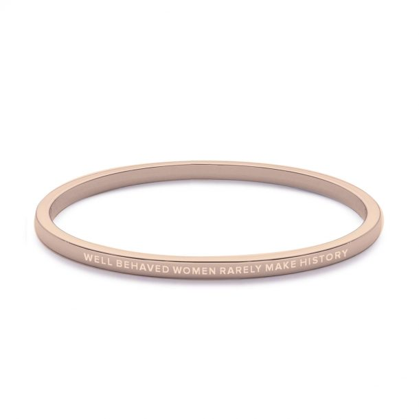 Well Behaved Women Rarely Make History Rose Gold Bangle