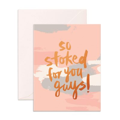 So Stoked For You Guys Greeting Card