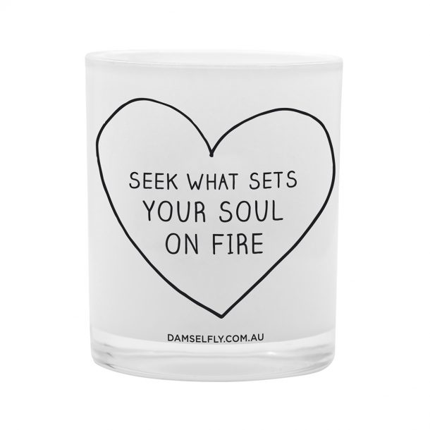 Seek What Sets Your Soul On Fire. Damselfly Candle