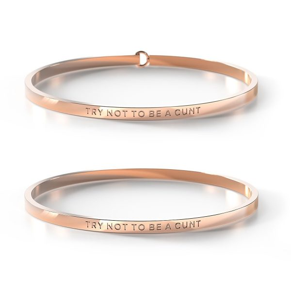 BE. // Try Not To Be A Cunt Rose Gold Bangle