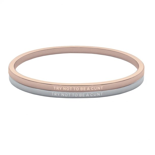Try Not To Be A Cunt Rose Gold/Silver Bangle