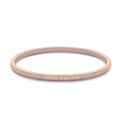 Try Not To Be A Cunt Rose Gold Bangle