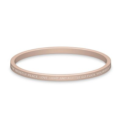 BE. // I'm Mostly Peace, Love, Light And A Little Go Fuck Yourself Rose Gold Bangle